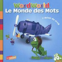 Le monde des mots = Word World. Volume 6, L'avion de Frog