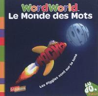 Le monde des mots = Word World. Volume 9, Les Piggies vont sur la lune