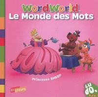 Le monde des mots = Word World. Volume 3, Princesse Sheep