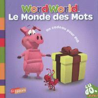 Le monde des mots = Word World. Volume 4, Un cadeau pour Pig
