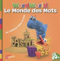 Le monde des mots = Word World. Volume 7, Un château dans la mer