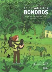 Le paradis des bonobos : le combat d'une femme pour sauver des grands singes