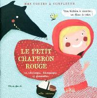 Le petit chaperon rouge : en coloriages, découpages et gommettes : une histoire à raconter, un décor à créer !