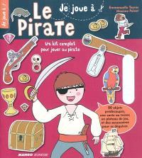 Le pirate : un kit complet pour jouer au pirate