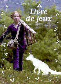 Le renard et l'enfant : livre de jeux : d'après le film de Luc Jacquet
