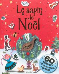 Le sapin de Noël : 60 stickers + 12 décorations de Noël