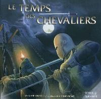 Le temps des chevaliers : un livre animé de scènes en 3 dimensions