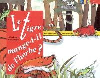 Le tigre mange-t-il de l'herbe ? : une chaîne alimentaire
