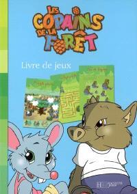 Les copains de la forêt : livre de jeux