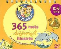 Les incollables, 5-6 ans : 365 mots drôlement illustrés à découvrir chaque jour