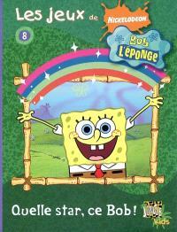 Les jeux de Bob l'éponge. Volume 8, Quelle star, ce Bob !