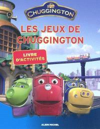 Les jeux de Chuggington : livre d'activités