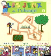 Les jeux de T'choupi. Volume 1, Bienvenue T'choupi !