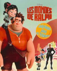 Les mondes de Ralph : coloriages, jeux et stickers