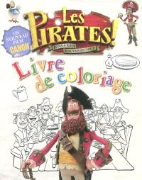 Les pirates ! : bons à rien, mauvais en tout : livre de coloriage