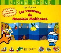 Les vacances de Monsieur Malchance