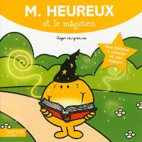 M. Heureux et le magicien : une histoire à colorier et des stickers