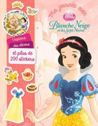Ma journée avec Blanche Neige et les sept nains : 1 histoire, des décors et plus de 200 stickers