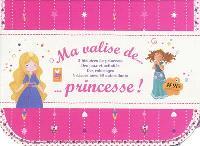 Ma valise de... princesse ! : 3 histoires de princesse, des jeux et activités, des coloriages, 4 décors avec 80 autocollants