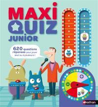 Maxi quiz junior : 620 questions-réponses pour jouer seul ou à plusieurs !