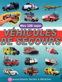 Mes 100 super véhicules de secours : 100 autocollants faciles à détacher