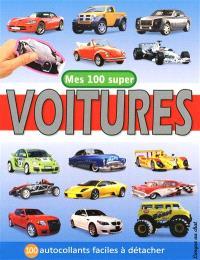 Mes 100 super voitures : 100 autocollants faciles à détacher