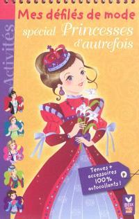 Mes défilés de mode : spécial princesses d'autrefois