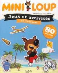 Mini-Loup : jeux et activités en vacances