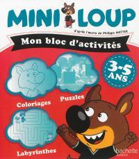 Mini-Loup : mon bloc d'activités : 3-5 ans