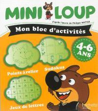 Mini-Loup : mon bloc d'activités : 4-6 ans