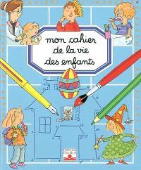 Mon cahier de la vie des enfants