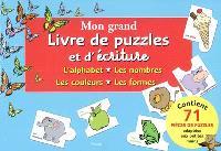Mon grand livre de puzzles et d'écritures : l'alphabet, les nombres, les couleurs, les formes