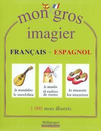 Mon gros imagier français-espagnol : 1.000 mots illustrés