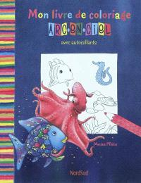 Mon livre de coloriage : arc-en-ciel : avec autocollants