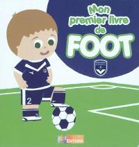 Mon premier livre de foot : Girondins de Bordeaux