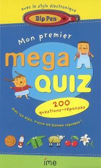 Mon premier mega quiz : 200 questions-réponses : avec ton stylo, trouve les bonnes réponses !