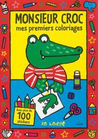 Monsieur Croc : mes premiers coloriages