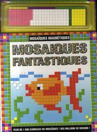 Mosaïques fantastiques, mosaïques magnétiques