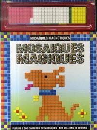 Mosaïques magiques, mosaïques magnétiques