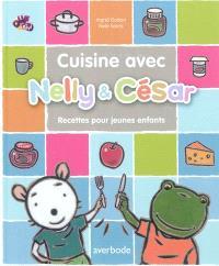 Nelly & César, Cuisine avec Nelly & César : 16 recettes pour les enfants