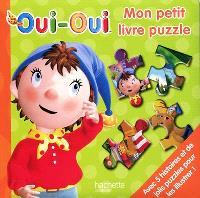 Oui-Oui : mon petit livre puzzle