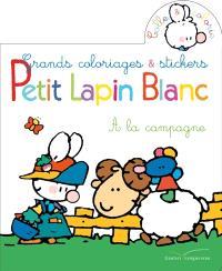 Petit Lapin blanc à la campagne : grands coloriages & stickers
