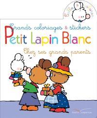 Petit Lapin blanc chez ses grands-parents : grands coloriages & stickers