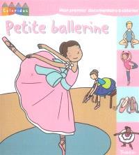 Petite ballerine : mon premier documentaire à colorier