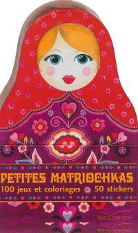 Petites matriochkas : 100 jeux et coloriages, 50 stickers