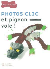 Photos clic et pigeon vole !