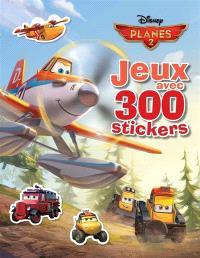 Planes 2 : jeux avec 300 stickers