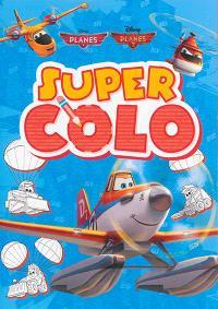 Planes, Planes 2 : super colo
