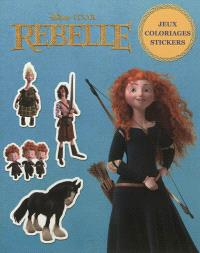 Rebelle : jeux, coloriages, stickers