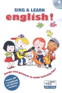 Sing & learn English ! : songs and pictures to make learning fun !